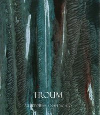 "TROUM ""AUTOPOIESIS/NAHTSCATO"" (CD (LTD. ED.))"