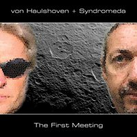 VON HAULSHOVEN/SYNDROMEDA - THE FIRST MEETING (CD-R)