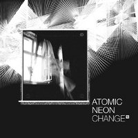 "ATOMIC NEON ""CHANGE"" (CD)"