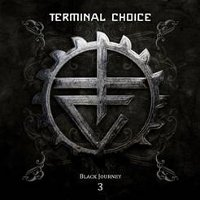 "TERMINAL CHOICE ""BLACK JOURNEY 3"" (2CD)"