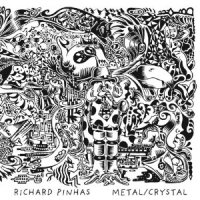 PINHAS, RICHARD - METAL/CRYSTAL (2CD)