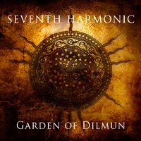"SEVENTH HARMONIC ""GARDEN OF DILMUN"" (CD)"