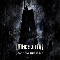DANCE OR DIE - NOSTRADAMNATION 2CD (ED. LIM.)