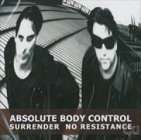 "ABSOLUTE BODY CONTROL ""SURRENDER NO RESISTANCE"" ()"