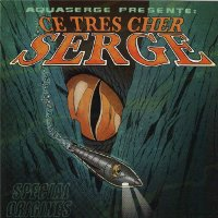 "AQUASERGE ""CE TRES CHER SERGE"" (CD)"