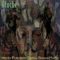 "AFUCHE ""HIGHLY PUBLICIZED DIGITAL BOXING MATCH"" (CD)"