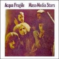 "ACQUA FRAGILE ""MASS-MEDIA STARS"" (CD)"