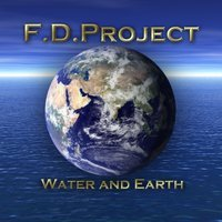 F.D. PROJECT - WATER AND EARTH (CD)