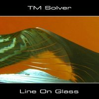 TM SOLVER - LINE ON GLASS (CD-R)