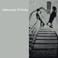 "39 CLOCKS ""SUBNARCOTIC"" (CD)"