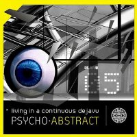 "PSYCHO ABSTRACT ""LIVING IN A CONTINOUS DEJAVU"" (CD)"