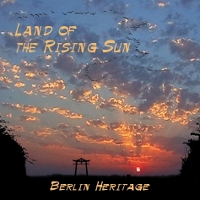 BERLIN HERITAGE - LAND OF THE RISING SUN (CD)