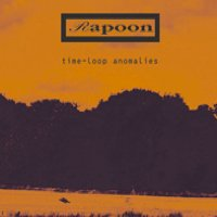 "RAPOON ""TIME-LOOP ANOMALIES"" (CD)"