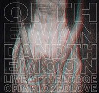OF THE WAND AND THE MOON - LIVE AT THE LODGE OF IMPLODED LOVE (CD+DVD)