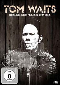 "WAITS, TOM ""DEALING WITH MULE AND ORPHANS"" (DVD)"
