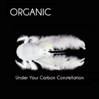 "ORGANIC ""UNDER YOUR CARBON"" (CD)"