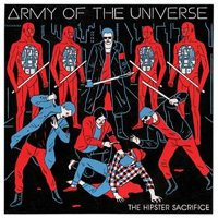 "ARMY OF THE UNIVERSE ""THE HIPSTER SACRIFICE"" (CD)"