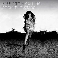 MISS KITTIN - CALLING FROM THE STARS (2CD)
