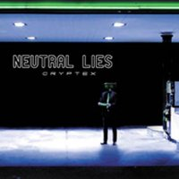 "NEUTRAL LIES ""CRYPTEX"" (CD)"