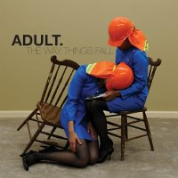 "ADULT ""THE WAY THINGS FALL"" (LP (ED. LIM.))"