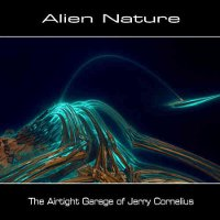 "ALIEN NATURE ""THE AIRTIGHT GARAGE OF JERRY CORNELIUS"" (CD-R)"