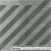 "ZEVIOUS ""PASSING THROUGH THE WALL"" (CD)"