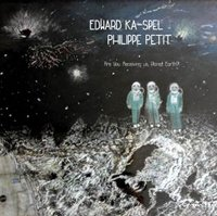 "KA-SPEL, EDWARD & PETIT, PHILIPP ""ARE YOU RECEIVING US, PLANET EARTH!?"" (LP (ED. LIM.))"