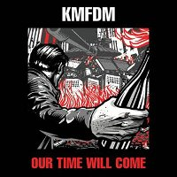 "KMFDM ""OUR TIME WILL COME"" (LP (ED. LIM.))"