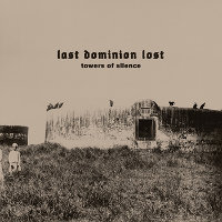 LAST DOMINION LOST - TOWERS OF SILENCE (LP (ED. LIM.))