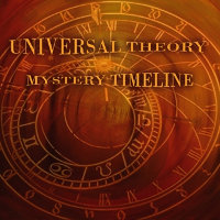 "UNIVERSAL THEORY ""MYSTERY TIMELINE"" (CD)"
