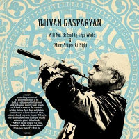 GASPARYAN, DJIVAN - I WILL NOT BE SAD IN THIS WORLD/MOON SHINES AT NIGHT (2CD)