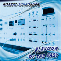 SCHROEDER, ROBERT - FLAVOUR OF THE PAST (CD)