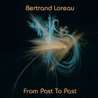 LOREAU, BERTRAND - FROM PAST TO PAST (CD)