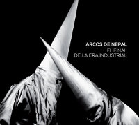 "ARCOS DE NEPAL ""EL FINAL DE LA ERA INDUSTRIAL"" (CD (ED. LIM.))"
