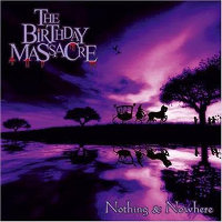 "THE BIRTHDAY MASSACRE ""NOTHING AND NOWHERE"" (LP (ED. LIM.))"