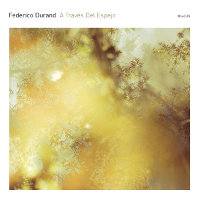 "DURAND, FREDERICO ""A TRAVES DEL ESPEJO"" (CD (LTD. ED.))"