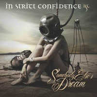 "IN STRICT CONFIDENCE ""SOMEBODY ELSE'S DREAM"" (MCD)"