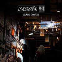"MESH ""LOOKING SKYWARD"" (CD)"