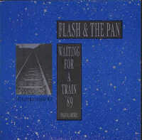"FLASH & THE PAN ""WAITING FOR A TRAIN '89 (DIGITAL REMIX)"" (7"" (ED. LIM.))"
