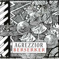 "AGREZZIOR ""BERSERKER"" (CD)"