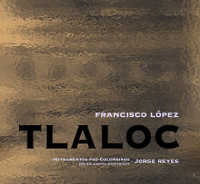 "LOPEZ, FRANCISCO/REYES, JORGE ""TLALOC"" (CD (LTD. ED.))"