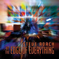 ROACH, STEVE - AT THE EDGE OF EVERYTHING CD