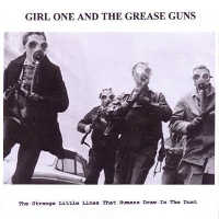 "GIRL ONE AND THE GREASE GUNS ""THE STRANGE LITTLE LINES THAT HUMANS DRAW IN THE DUST"" (CD (LTD. ED.))"