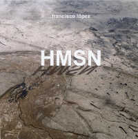 "LOPEZ, FRANCISCO ""HMSN"" (CD-R (ED. LIM.))"