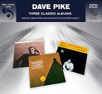 PIKE, DAVE - THREE CLASSIC ALBUMS 2CD