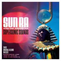 "SUN RA & HIS ARKESTRA ""SUPERSONIC SOUNDS"" (3CD)"