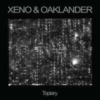 XENO & OAKLANDER - TOPIARY (CLEAR/BLACK) LP (ED. LIM.)