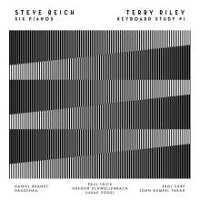 REICH, STEVE/RILEY, TERRY - SIX PIANOS / KEYBOARD STUDY #1 CD