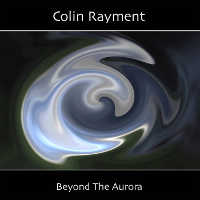 RAYMENT, COLIN - BEYOND THE AURORA CD-R