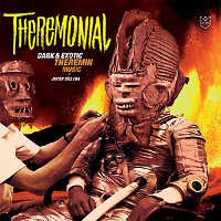 "DIEZ ENA, JAVIER & HIS THEREMINS ""THEREMONIAL. DARK & EXOTIC THEREMIN MUSIC"" (LP (ED. LIM.))"